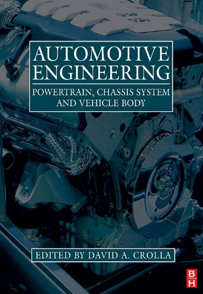 Automotive Engineering Powertrain CHassis system And vehicle body by David A Crolla