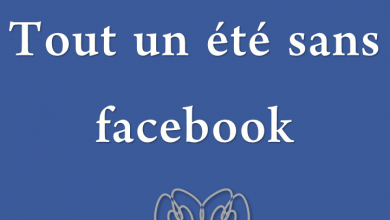 Photo of tout un été sans facebook